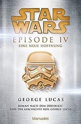 Star WarsTM - Episode IV - Eine neue Hoffnung: Roman nach dem Drehbuch und der Geschichte von George Lucas (Filmbücher, Band 5)