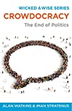 Crowdocracy: The end of politics (Wicked & Wise Book 2)