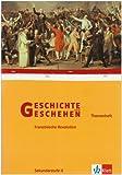 Geschichte und Geschehen - Themenhefte für die Oberstufe / Die Französische Revolution 1789-1815 - Wolfgang Geiger, Simon Karstens