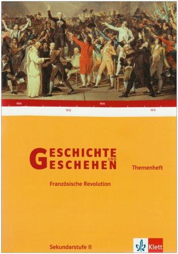 Geschichte und Geschehen - Themenhefte für die Oberstufe / Die Französische Revolution 1789-1815