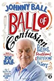Ball of Confusion: Puzzles, Problems and Perplexing Posers by Ball, Johnny Published by Icon Books Ltd (2011)