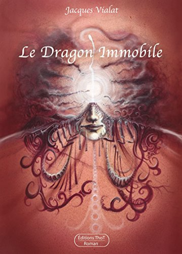 Le dragon immobile: Un roman entre fantastique et science-fiction par Jacques Vialat