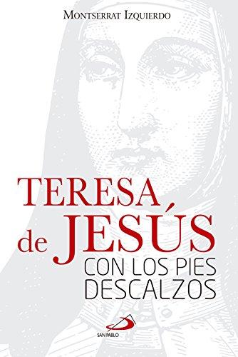 Teresa de Jesús con los pies descalzos