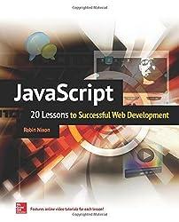 JavaScript: 20 Lessons to Successful Web Development by Robin Nixon (2015-01-27)