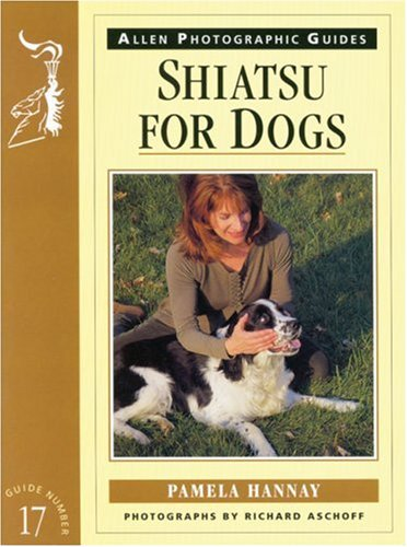 Shiatsu for Dogs (Allen Photographic Guides)