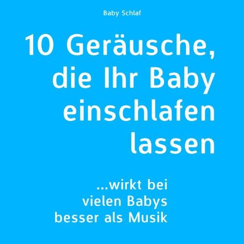 10 Geräusche, die Ihr Baby ein...