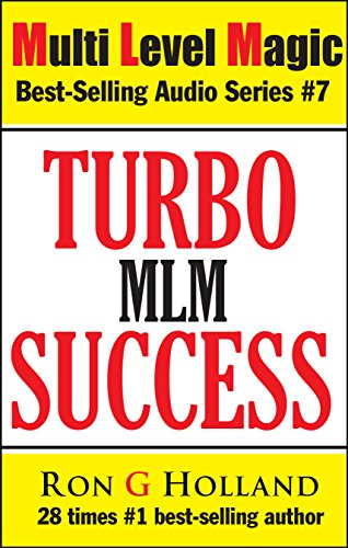 Turbo Success: Reprogram your Brain for MLM Success (Multi Level Magic Book 7)