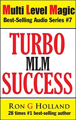 Turbo Success: Reprogram your Brain for MLM Success (Multi Level Magic Book 7)