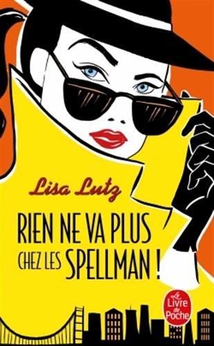Rien ne va plus chez les Spellman par Lisa Lutz