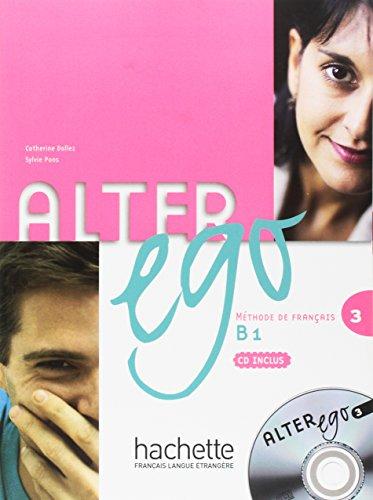 Alter Ego: Livre de l'eleve & CD audio 3: Livre D'eleve Bk. 3