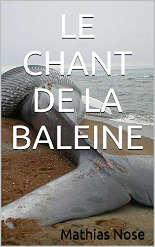 LE CHANT DE LA BALEINE par Mathias Nose
