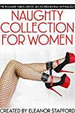 Naughty Collection for Women - The Rougher Taboo Erotic Sex Stories Bundle Anthology (English Edition)