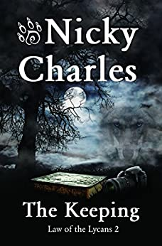 The Keeping (Sequel to The Mating) (Law of the Lycans Book 4) (English Edition) par [Charles, Nicky]
