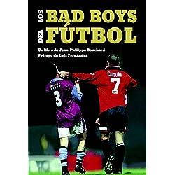 Los Bad Boys del fútbol