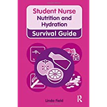 Nutrition and Hydration (Nursing and Health Survival Guides)