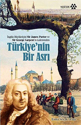 Türkiye'nin Bir Asrı: İngiliz Büyükelçisi Sir James Porter ve Sir George Larpent'in Kaleminden