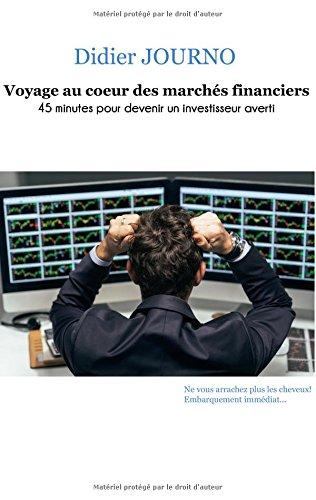 Voyage au coeur des marchés financiers : 45 minutes pour devenir un investisseur averti