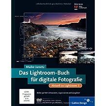 Das Lightroom-Buch für digitale Fotografie. Aktuell zu Lightroom 3