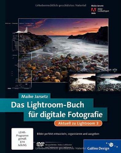 Galileo Design Das Lightroom-Buch für digitale Fotografie. Aktuell zu Lightroom 3