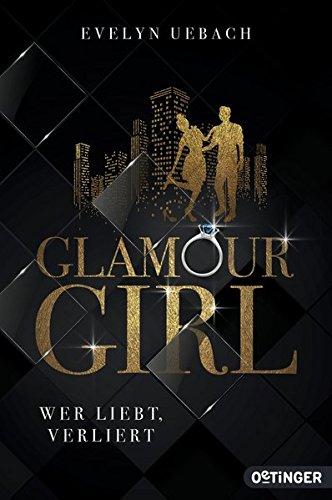 Glamour Girl: Wer liebt, verliert (Glamour Girl)