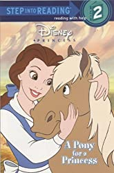 A Pony for a Princess (Disney Princess) (Step Into Reading - Level 2 - Quality)