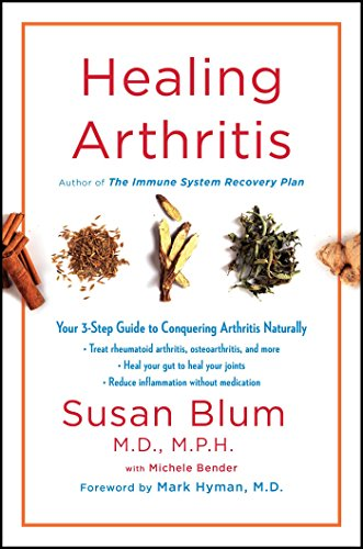Healing Arthritis: Your 3-Step Guide to Conquering Arthritis Naturally -