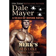 Merk's Mistake: A SEALs of Honor World Novel (Heroes for Hire Book 3) (English Edition)