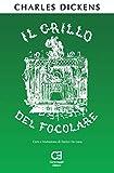Il Grillo del Focolare. Una Favola Domestica. Traduzione in italiano integrale e annotata