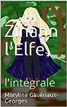 Zihann l'Elfe: l'intégrale par Gaveriaux-Georges