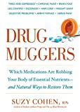 Image de Drug Muggers: Which Medications Are Robbing Your Body of Essential Nutrients--and Natural Ways to Restore Them