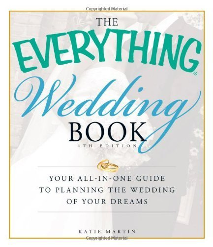 The Everything Wedding Book: Your all-in-one guide to planning the wedding of your dreams by Katie Martin (2010-12-18)