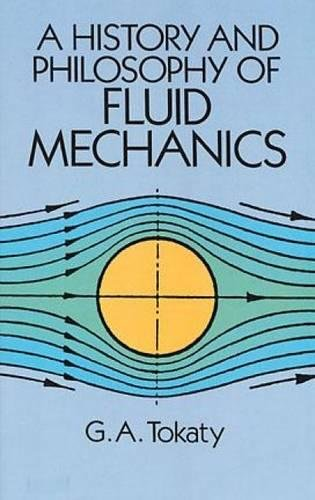 A History and Philosophy of Fluid Mechanics (Dover Civil and Mechanical Engineering) por G. A. Tokaty