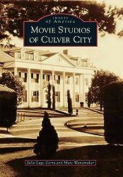 Movie Studios of Culver City (Images of America (Arcadia Publishing))