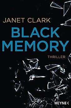Black Memory: Thriller von [Clark, Janet]