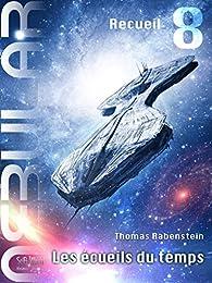 NEBULAR Recueil 8 - Les écueils du temps: Épisodes 35 - 38 par Thomas Rabenstein