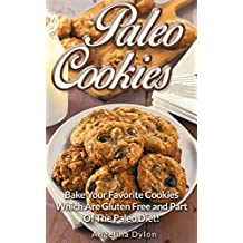 Paleo Cookies: Bake Your Favorite Cookies Which Are Gluten Free and Part of The Paleo Diet! (English Edition)