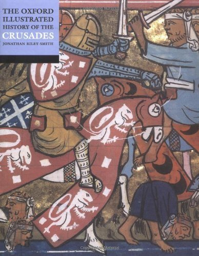 The Oxford Illustrated History of the Crusades (Oxford Illustrated Histories) Reprint Edition published by Oxford University Press, USA (2001)
