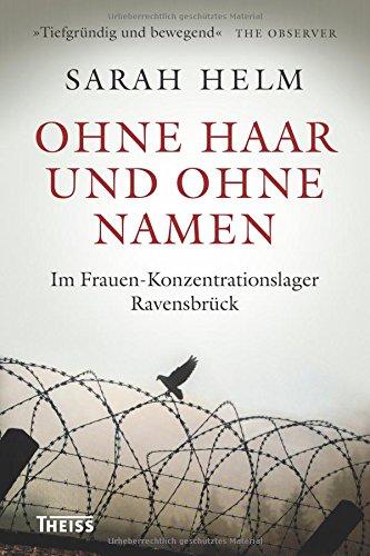 Buchseite und Rezensionen zu 'Ohne Haar und ohne Namen: Das Frauen-Konzentrationslager Ravensbrück' von Sarah Helm