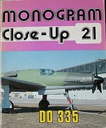 Monogram Close-Up 21: Dornier Do 335 by J. Richard Smith (1983-01-01)