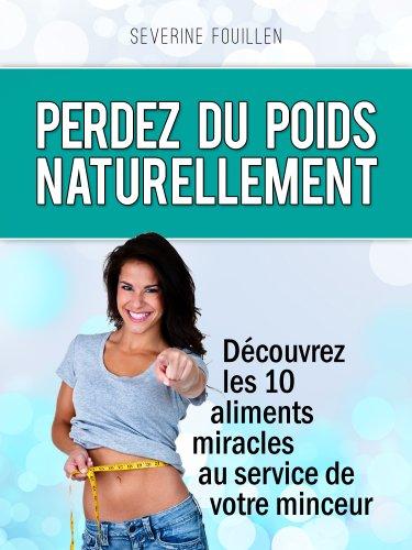 10 ingrédients pour perdre du poids naturellement