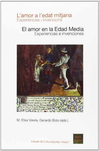 Amor a l'Edat Mitjana,L' - Amor en la Edad Media,El (Estudis de cultura escrita i visual) por M.Elisa Varela