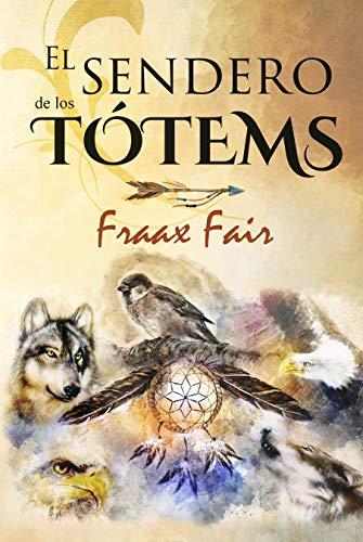 Leer gratis EL SENDERO DE LOS TÓTEMS de Fraax Fair