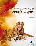 Casos clínicos de cirugía de la piel. Técnicas quirúrgicas - Libros de veterinaria - Editorial Servet