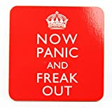 Keep Calm Coaster, Now Panic and Freak Out, Made From Cork, 10x10cm by Lesser & Pavey