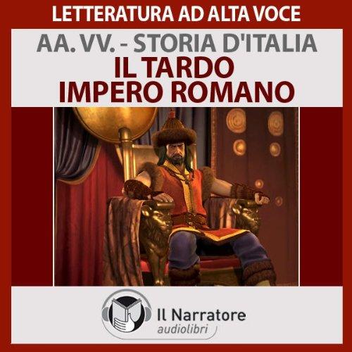 Il tardo impero romano (Storia d'Italia 10)  Audiolibri