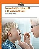 Le malattie infantili e le vaccinazioni