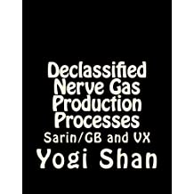 Declassified Nerve Gas Production Processes: GB, VX, and BZ