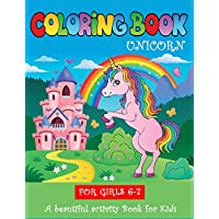 Unicorn Coloring Books for Girls 6-7: A beautiful activity Book for Kids