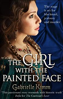 The Girl with the Painted Face by [Kimm, Gabrielle]