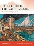 The Fourth Crusade 1202-04: The betrayal of Byzantium (Campaign, Band 237) - Dr David Nicolle